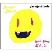 LP---Garage-a-Trois---Always-Be-Happy--But-Stay-Evil---Importado_0
